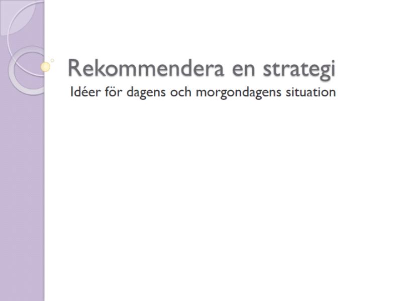 Presentation av rekommenderad strategi