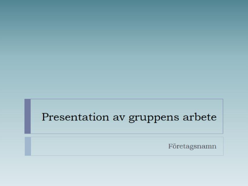 Presentation av gruppens arbete