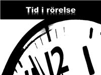 Tid i rörelse (med video)