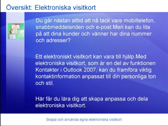 Utbildningspresentation: Outlook 2007 – Skapa och använda egna elektroniska visitkort