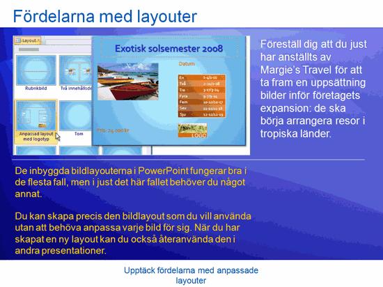 Utbildningspresentation: PowerPoint 2007 – Upptäck fördelarna med anpassade layouter