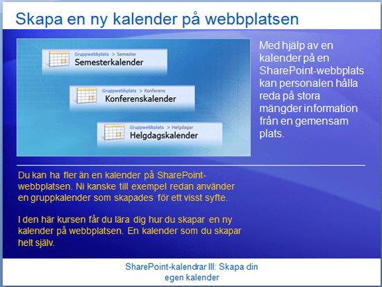 Utbildningspresentation: SharePoint Server 2007 – Kalendrar III: Skapa din egen kalender