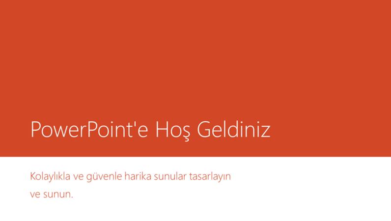 PowerPoint'e Hoş Geldiniz