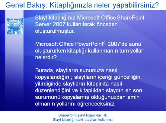 Eğitim sunusu: SharePoint Server 2007—Slayt kitaplıkları II: Slayt kitaplığında slaytları kullanma