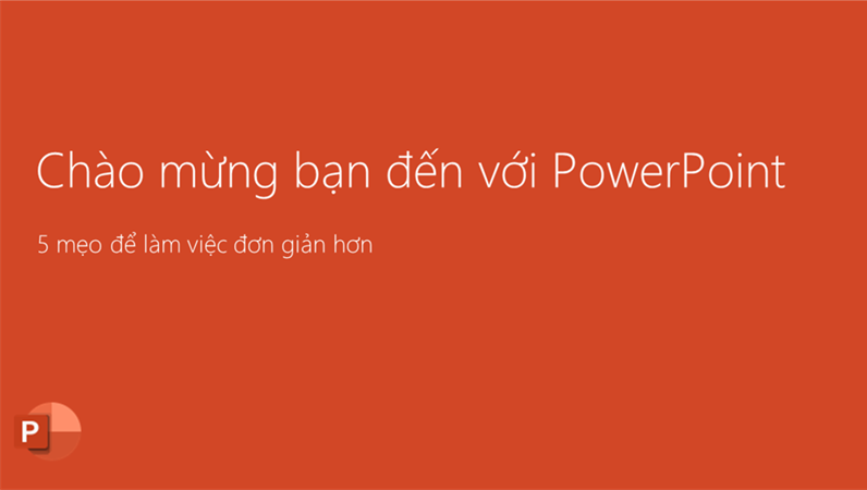 Chào mừng bạn đến với PowerPoint 2016