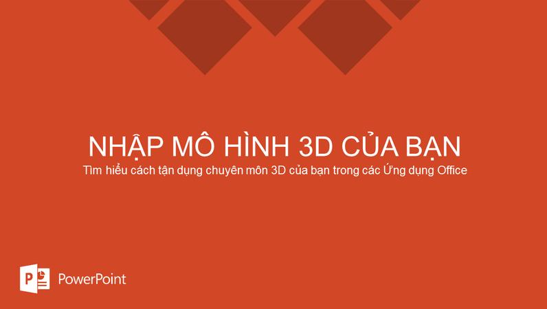 Nhập mô hình 3D của bạn