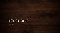 Bản trình bày có hình nền vân gỗ tự nhiên (màn hình rộng)